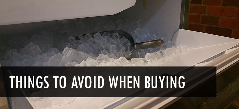 4 things to avoid when buying an ice machine